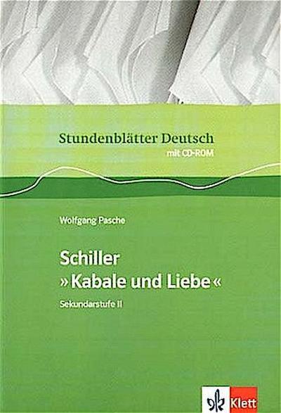 Stundenblätter Deutsch. Friedrich Schiller: Kabale und Liebe. mit CD-ROM