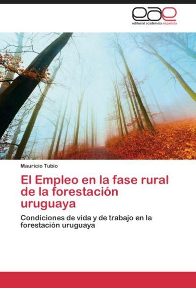 El Empleo en la fase rural de la forestación uruguaya