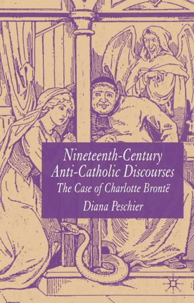 Nineteenth-Century Anti-Catholic Discourses