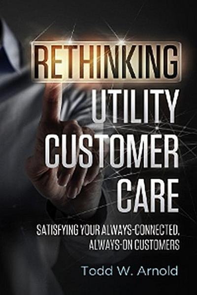 Rethinking Utility Customer Care