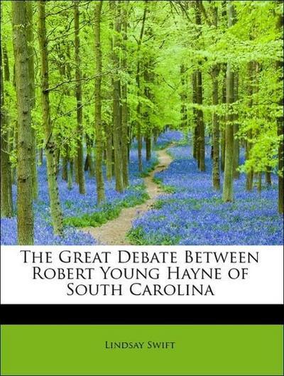 The Great Debate Between Robert Young Hayne of South Carolina