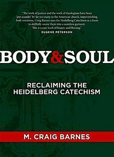 Body & Soul Kit: Reclaiming the Heidelberg Catechism