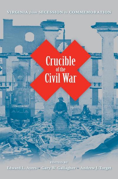 Crucible of the Civil War