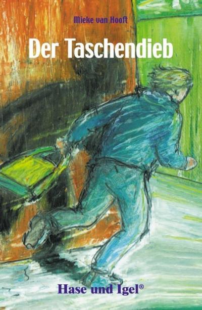 Der Taschendieb: Schulausgabe - Hase Und Igel Verlag - Taschenbuch, Deutsch, Mieke van Hooft, Schulausgabe, Schulausgabe