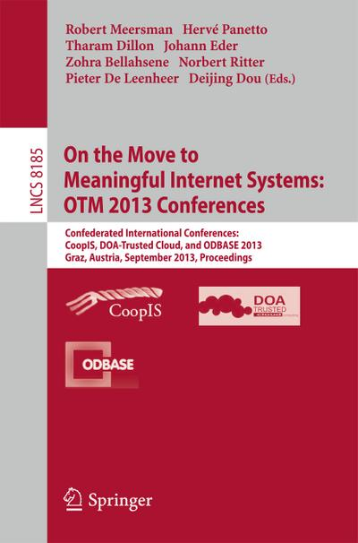 On the Move to Meaningful Internet Systems: OTM 2013 Conferences