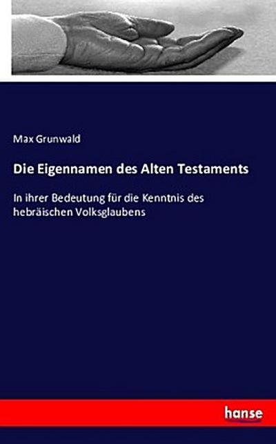 Die Eigennamen des Alten Testaments