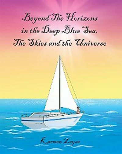 Beyond the Horizons in the Deep Blue Sea, the skies and the Universe