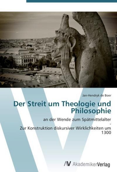Der Streit um Theologie und Philosophie