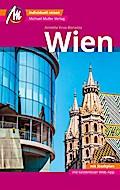 Wien MM-City Reiseführer Michael Müller Verlag: Individuell reisen mit vielen praktischen Tipps und Web-App mmtravel.com