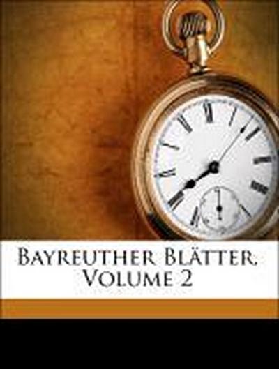 Bayreuther Blätter, Volume 2