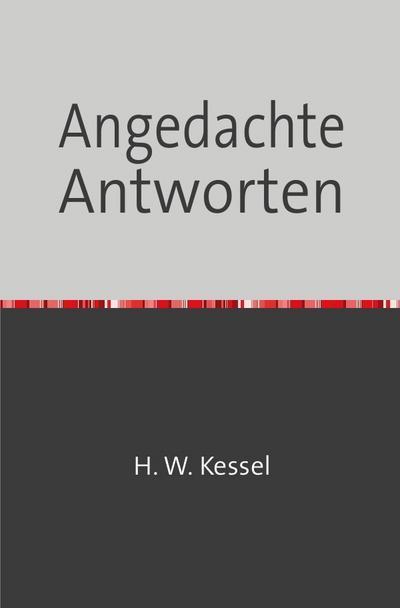Heimat früher und heute / Angedachte Antworten: Feststellungen des unvoreingenommenen Zeitgenossen Adam Lessek