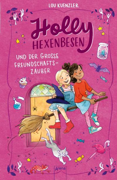 Holly Hexenbesen (3). Holly Hexenbesen und der große Freundschaftszauber; Ill. v. Annika; Übers. v. Knefel, Anke; Deutsch