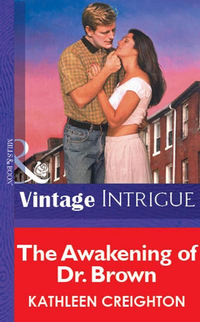 The Awakening Of Dr. Brown (Mills & Boon Vintage Intrigue)