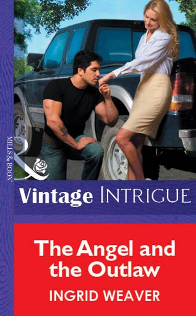 The Angel And The Outlaw (Mills & Boon Vintage Intrigue)