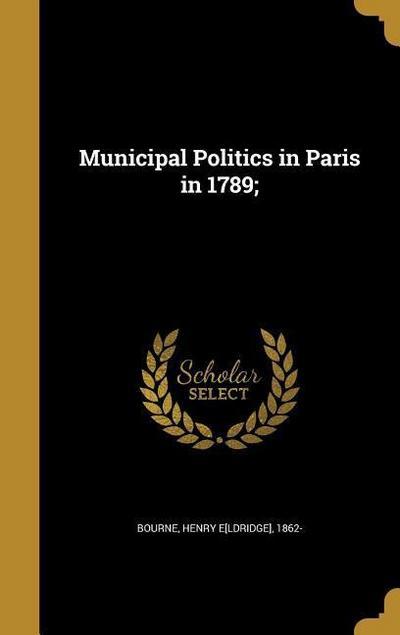 MUNICIPAL POLITICS IN PARIS IN