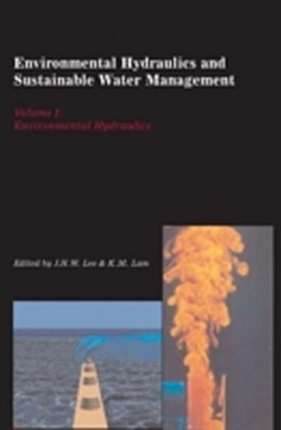 Environmental Hydraulics and Sustainable Water Management, Two Volume Set