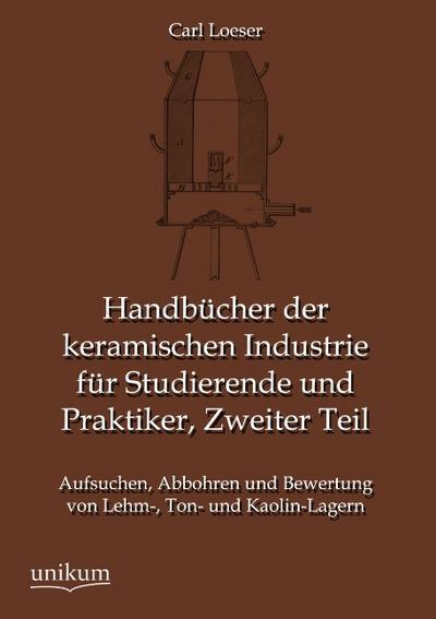 Handbücher der keramischen Industrie für Studierende und Praktiker, Zweiter Teil