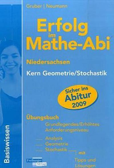 Erfolg im Mathe-Abi 2009 Niedersachsen Prüfungsaufgaben Leistungskurs: Analysis, Geometrie, Stochastik mit Tipps und Lösungen