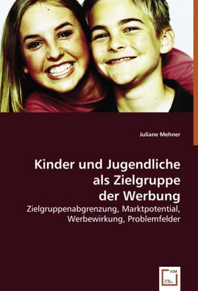 Kinder und Jugendliche als Zielgruppe der Werbung