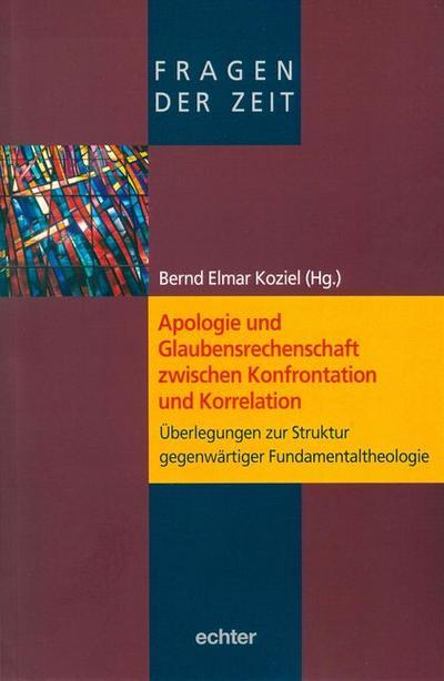 Apologie und Glaubensrechenschaft zwischen Konfrontation und Korrelation