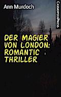 Der Magier von London: Romantic Thriller