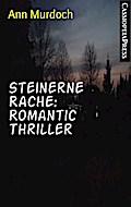 Steinerne Rache: Romantic Thriller