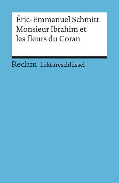 Eric-Emmanuel Schmitt: Monsieur Ibrahim et les fleurs du Coran