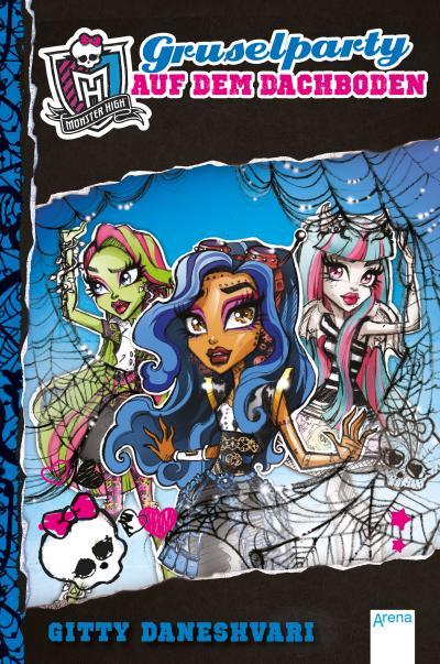 Monster High. Gruselparty auf dem Dachboden   ; Übers. v. Wiemken, Simone; Deutsch; ca. 168 S., Mit UV-Lackierung auf dem Cover