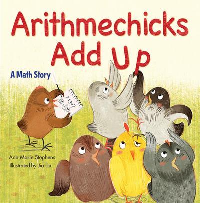 Arithmechicks Add Up: A Math Story