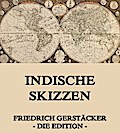 9783849615499 - Friedrich Gerstäcker: Indische Skizzen - Vollständige Ausgabe - หนังสือ