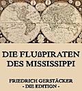 9783849615406 - Friedrich Gerstäcker: Die Flußpiraten des Mississippi - Vollständige Ausgabe - หนังสือ