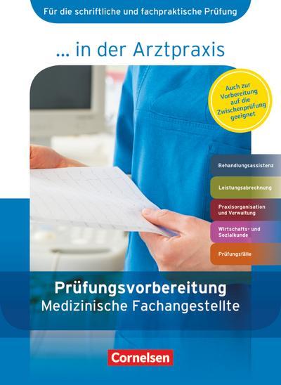 Medizinische Fachangestellte/... in der Arztpraxis - Aktuelle Ausgabe: 1.-3. Ausbildungsjahr - Prüfungsvorbereitung: Arbeitsbuch