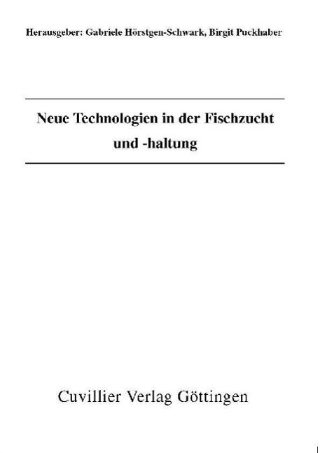 Neue Technologien in der Fischzucht und -haltung Gabriele Hörstgen-Schwark