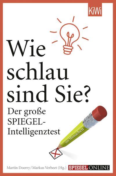Wie schlau sind Sie?: Der große SPIEGEL-Intelligenztest (KiWi)