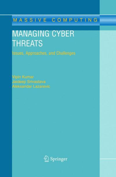 Managing Cyber Threats: Issues, Approaches, and Challenges