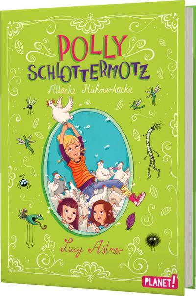 Polly Schlottermotz 3: Attacke Hühnerkacke; Polly Schlottermotz; Ill. v. Hänsch, Lisa; Deutsch; mit schwarz-weißen Illustrationen