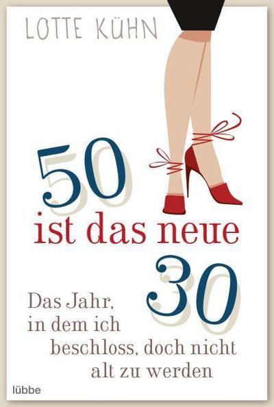 Fünfzig ist das neue Dreißig