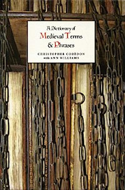 A Dictionary of Medieval Terms and Phrases