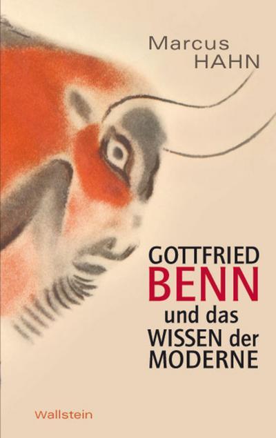 Gottfried Benn und das Wissen der Moderne