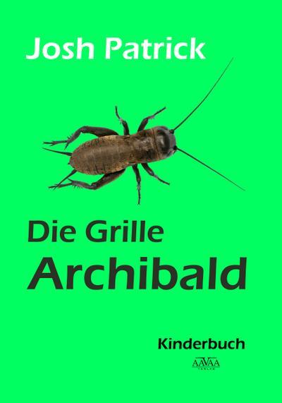 Die Grille Archibald - Großdruck