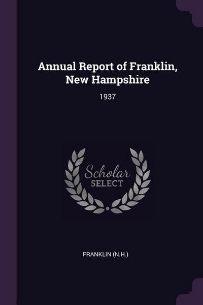 Annual Report of Franklin, New Hampshire: 1937