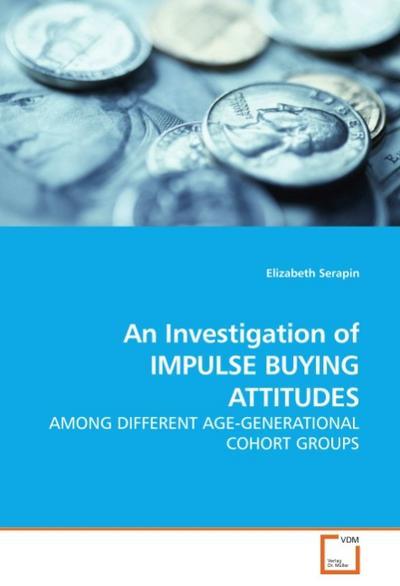 An Investigation of IMPULSE BUYING ATTITUDES