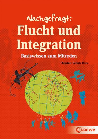 Nachgefragt: Flucht und Integration; Basiswissen zum Mitreden; Nachgefragt; Ill. v. Ballhaus, Verena; Deutsch