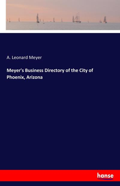 Meyer's Business Directory of the City of Phoenix, Arizona
