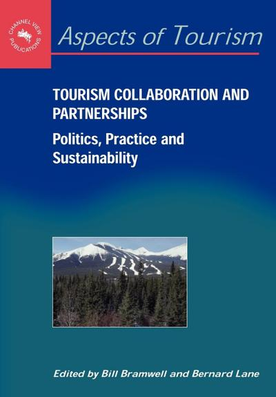 Tourism Collaboration and Partner: Politics, Practice and Sustainability