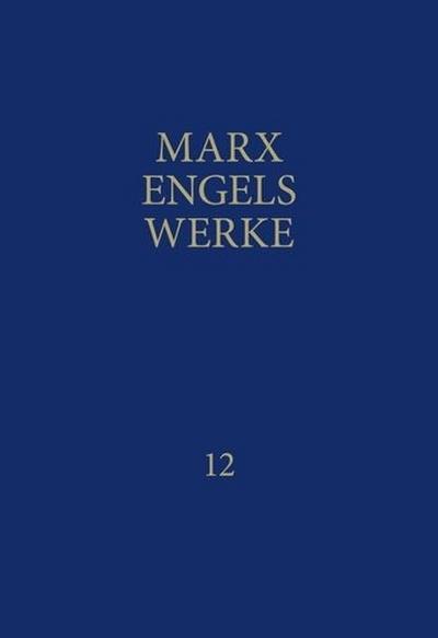 MEW / Marx-Engels-Werke Band 12: April 1856 - Januar 1859