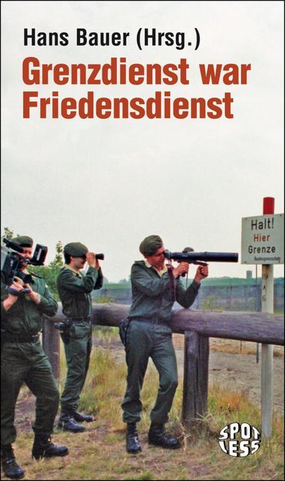Bauer, Grenzdienst war Friedensdienst