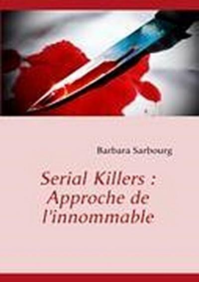Serial Killers : Approche de l'innommable