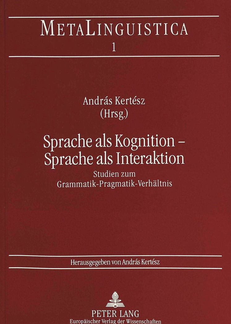 Sprache als Kognition - Sprache als Interaktion András Kertész