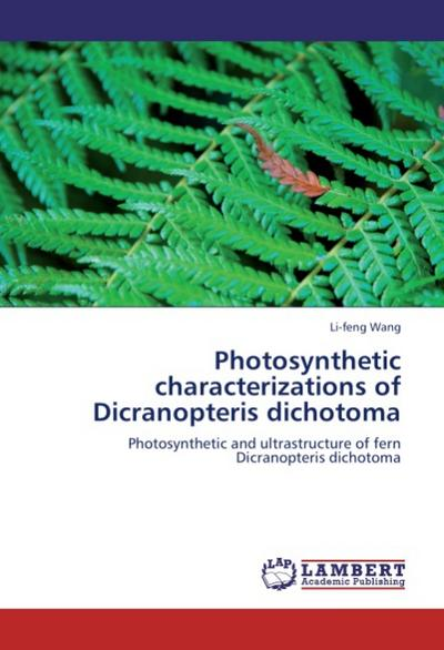 Photosynthetic characterizations of  Dicranopteris dichotoma